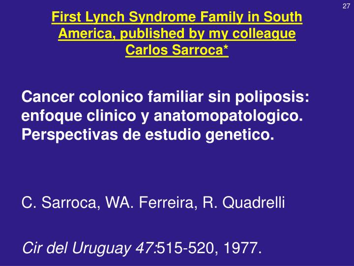 First Lynch Syndrome Family in South America, published by my colleague