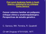 first lynch syndrome family in south america published by my colleague carlos sarroca