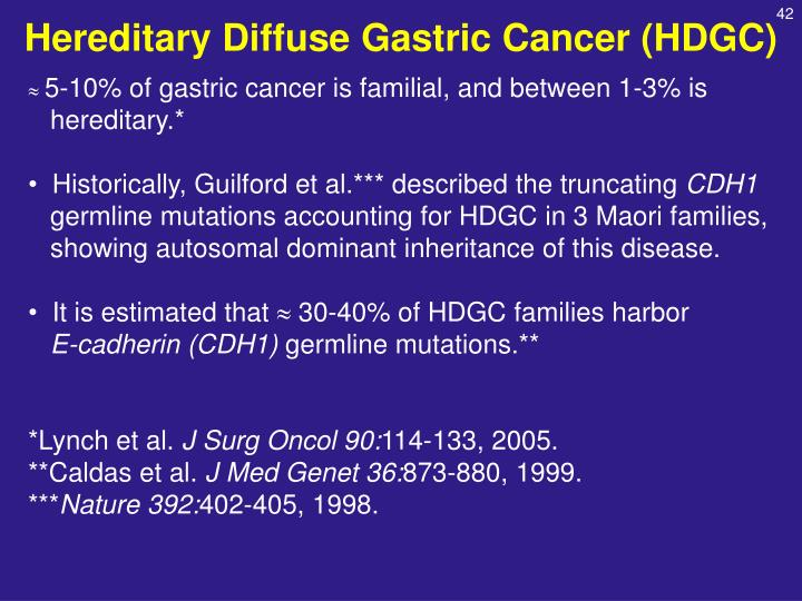 5-10% of gastric cancer is familial, and between 1-3% is