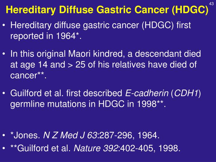 Hereditary Diffuse Gastric Cancer (HDGC)