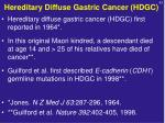 hereditary diffuse gastric cancer hdgc1