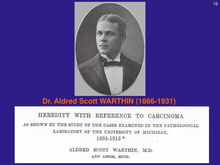 Dr. Aldred Scott WARTHIN (1866-1931)