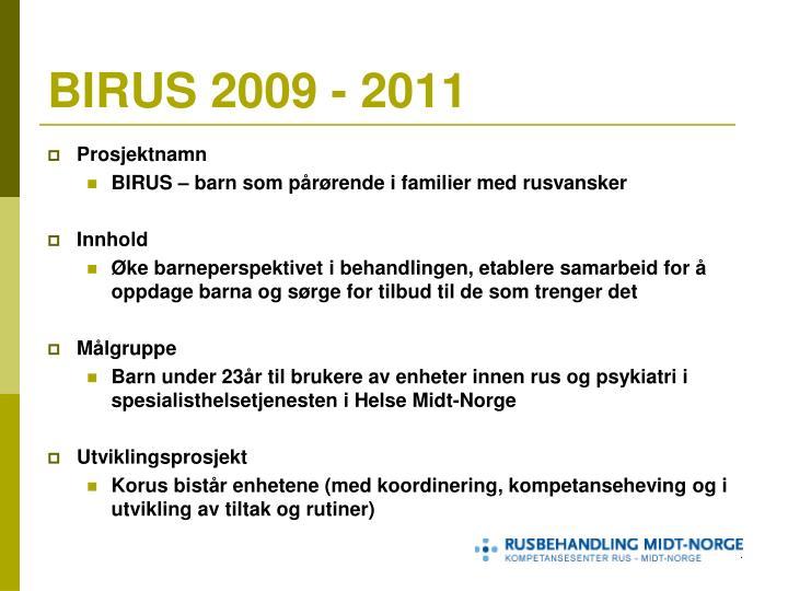 BIRUS 2009 - 2011