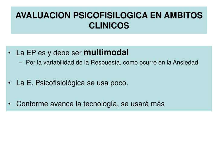 AVALUACION PSICOFISILOGICA EN AMBITOS CLINICOS