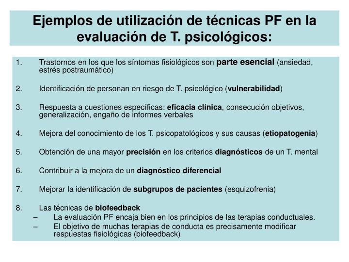 Ejemplos de utilización de técnicas PF en la evaluación de T. psicológicos: