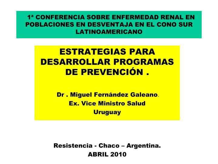 1ª CONFERENCIA SOBRE ENFERMEDAD RENAL EN POBLACIONES EN DESVENTAJA EN EL CONO SUR LATINOAMERICANO
