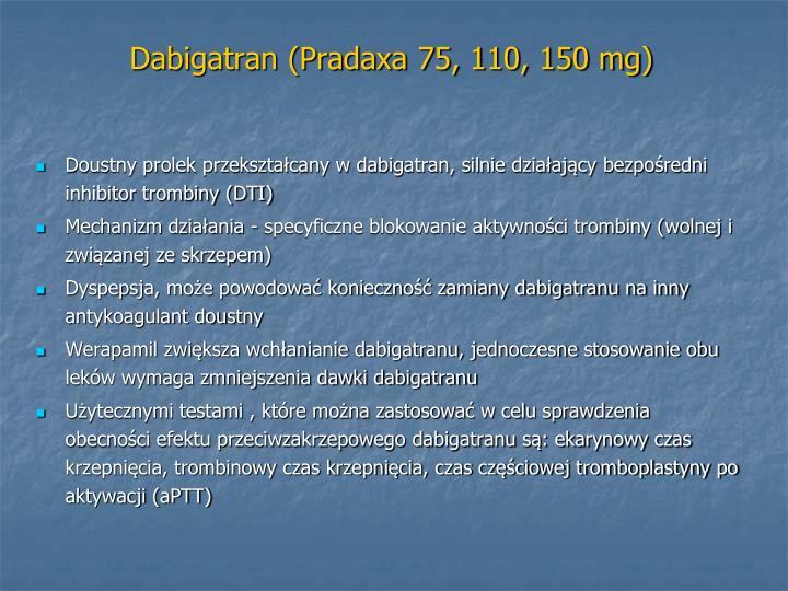 Dabigatran (Pradaxa 75, 110, 150 mg)