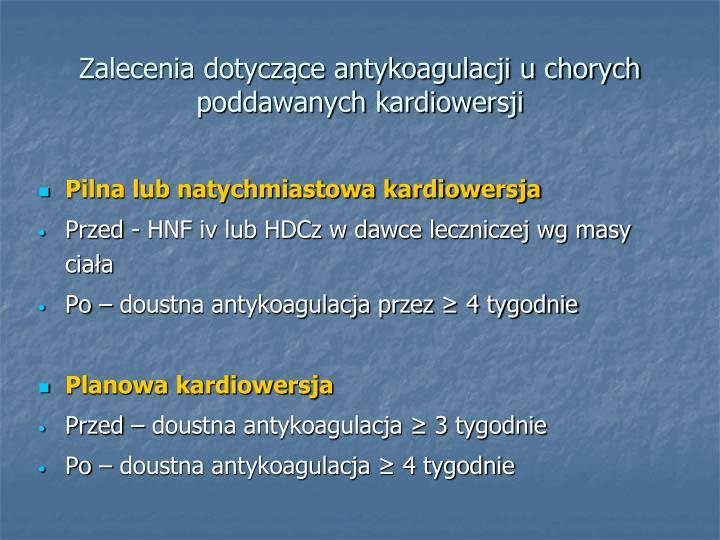 Zalecenia dotyczące antykoagulacji u chorych poddawanych kardiowersji