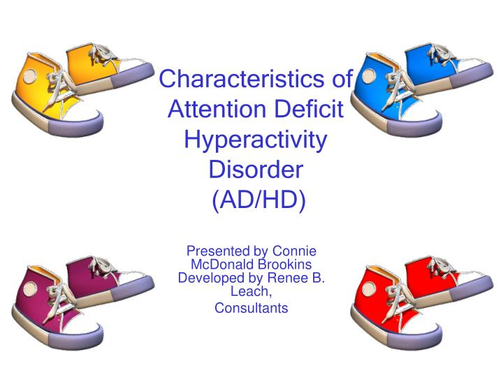 Characteristics of Attention Deficit Hyperactivity Disorder