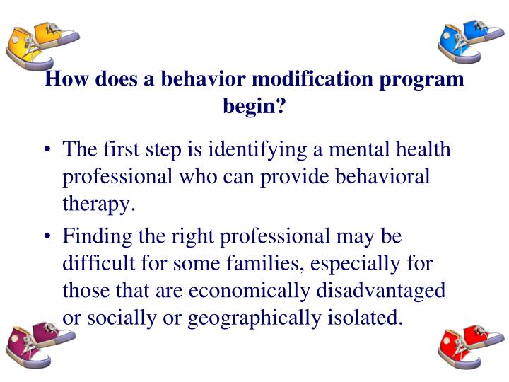 How does a behavior modification program begin?