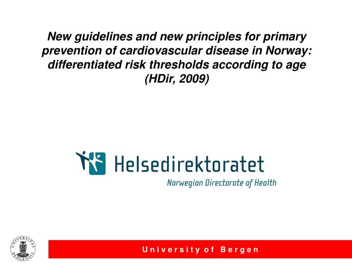 New guidelines and new principles for primary prevention of cardiovascular disease in Norway: differentiated risk thresholds according to age
