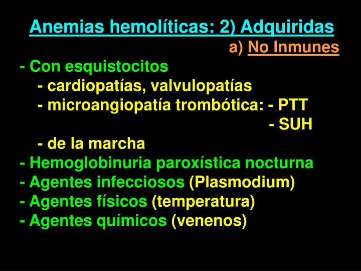 Anemias hemolíticas: 2) Adquiridas