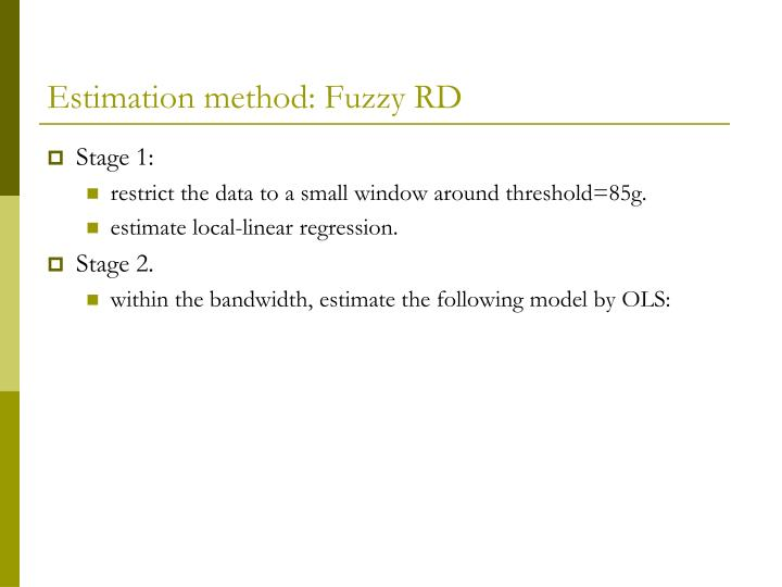 Estimation method: Fuzzy RD