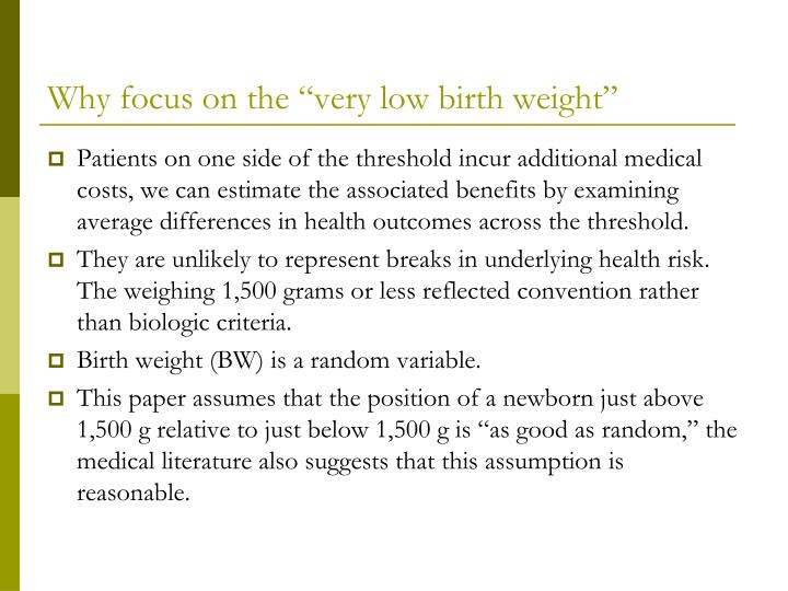 "Why focus on the ""very low birth weight"""