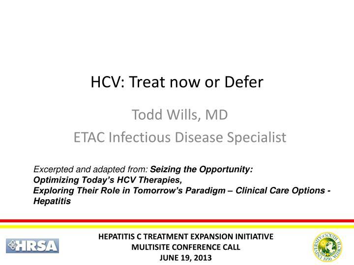 HCV: Treat now or Defer