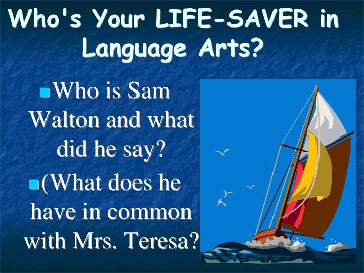 Who's Your LIFE-SAVER in Language Arts?