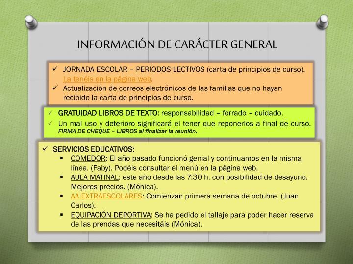 INFORMACIÓN DE CARÁCTER GENERAL