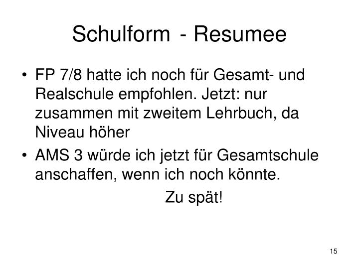 Schulform- Resumee