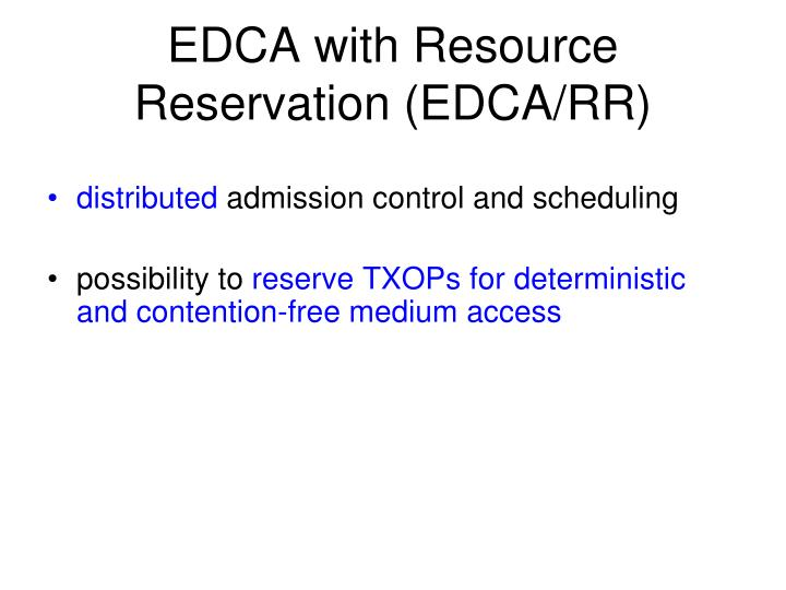 EDCA with Resource Reservation (EDCA/RR)