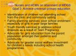 nurses and hcws on attainment of mdgs goal 2 achieve universal primary education1