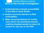aims of the formal investigation