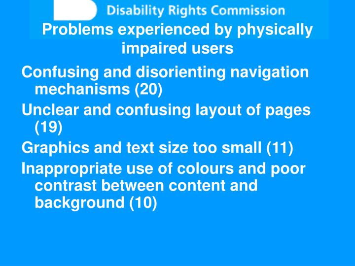 Problems experienced by physically impaired users