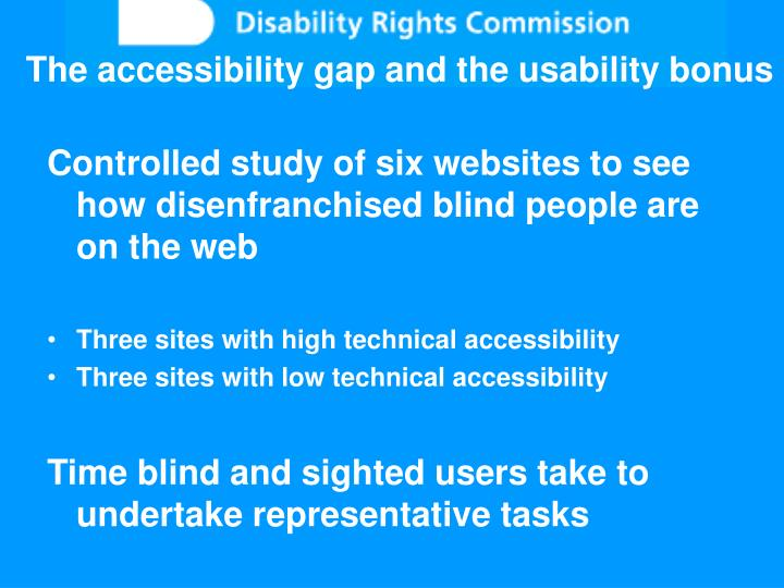 The accessibility gap and the usability bonus