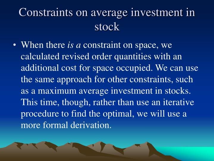 Constraints on average investment in stock
