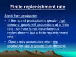 finite replenishment rate