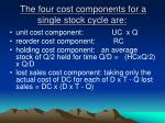 the four cost components for a single stock cycle are