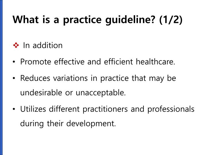 What is a practice guideline? (1/2)