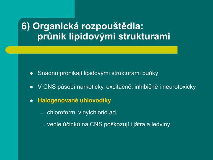6) Organická rozpouštědla: