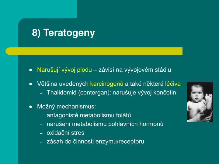 8) Teratogeny