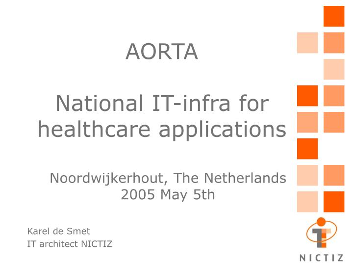 Aorta national it infra for healthcare applications