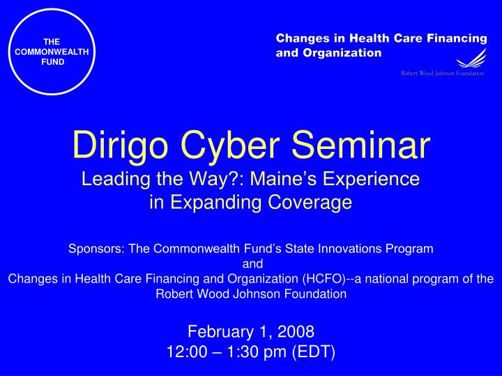 Dirigo cyber seminar leading the way maine s experience in expanding coverage1