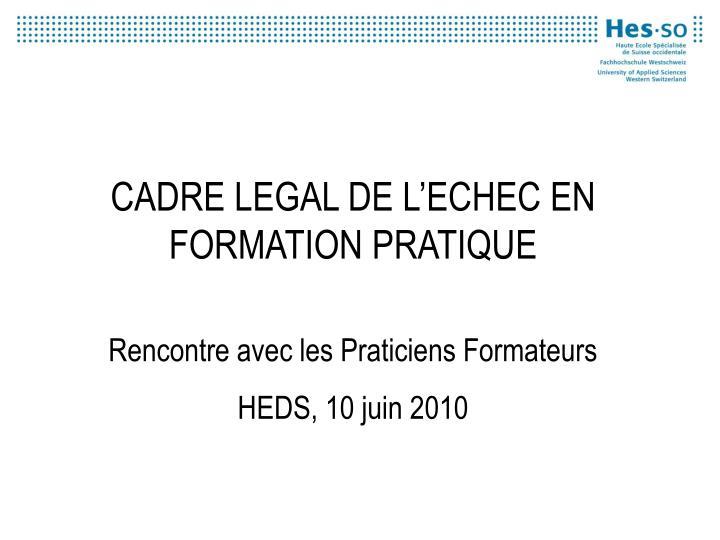 CADRE LEGAL DE L'ECHEC EN FORMATION PRATIQUE