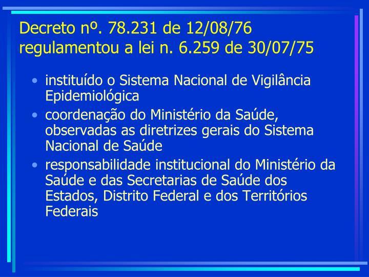 Decreto nº. 78.231 de 12/08/76 regulamentou a lei n. 6.259 de 30/07/75