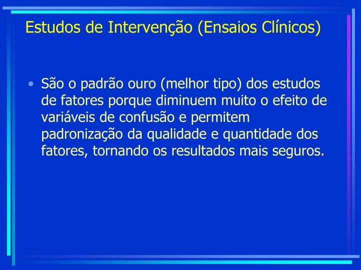 Estudos de Intervenção (Ensaios Clínicos)