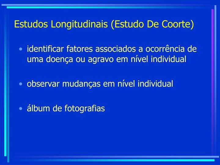 Estudos Longitudinais (Estudo De Coorte)