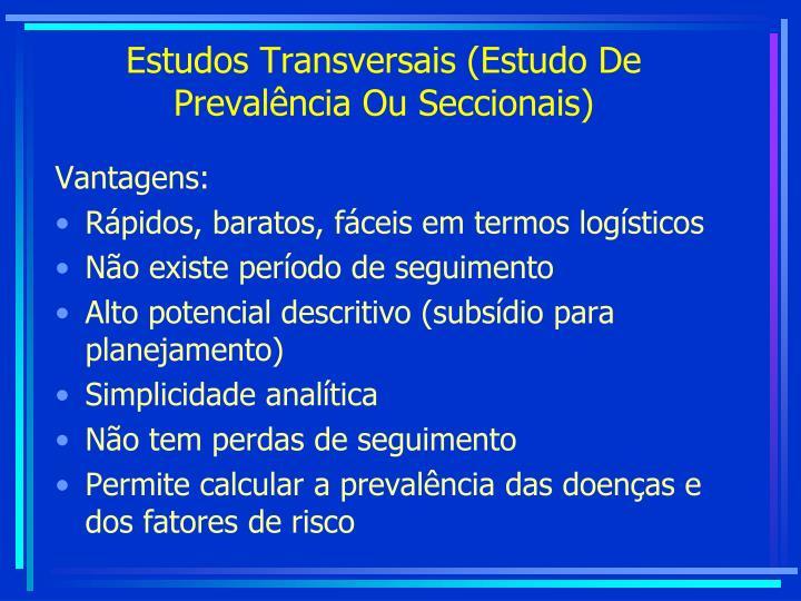 Estudos Transversais (Estudo De Prevalência Ou Seccionais)