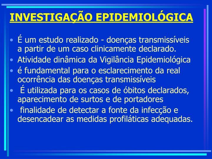 INVESTIGAÇÃO EPIDEMIOLÓGICA