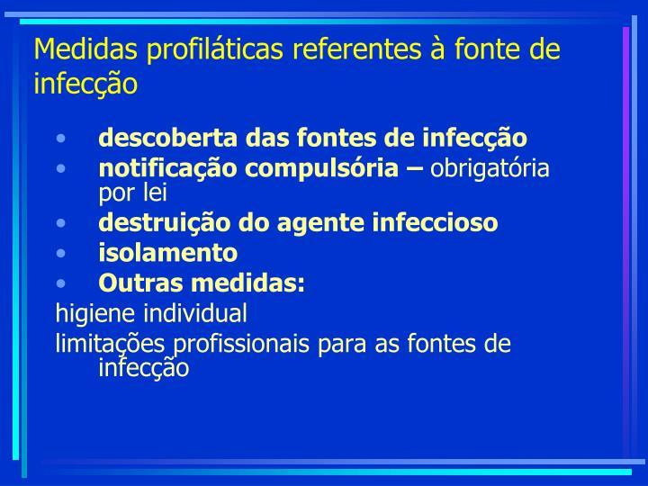 Medidas profiláticas referentes à fonte de infecção
