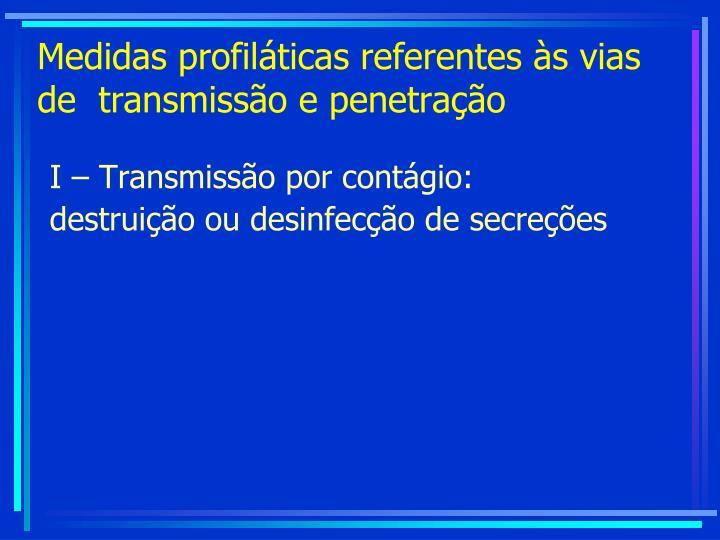 I – Transmissão por contágio: