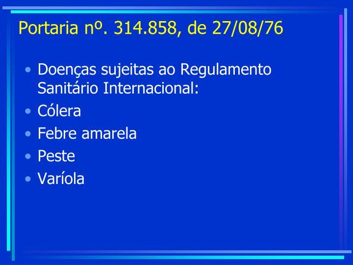 Portaria nº. 314.858, de 27/08/76