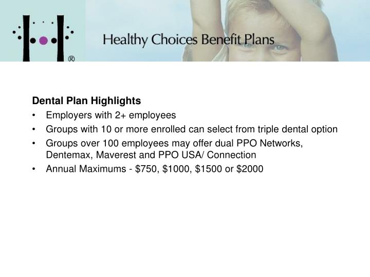 Dental Plan Highlights