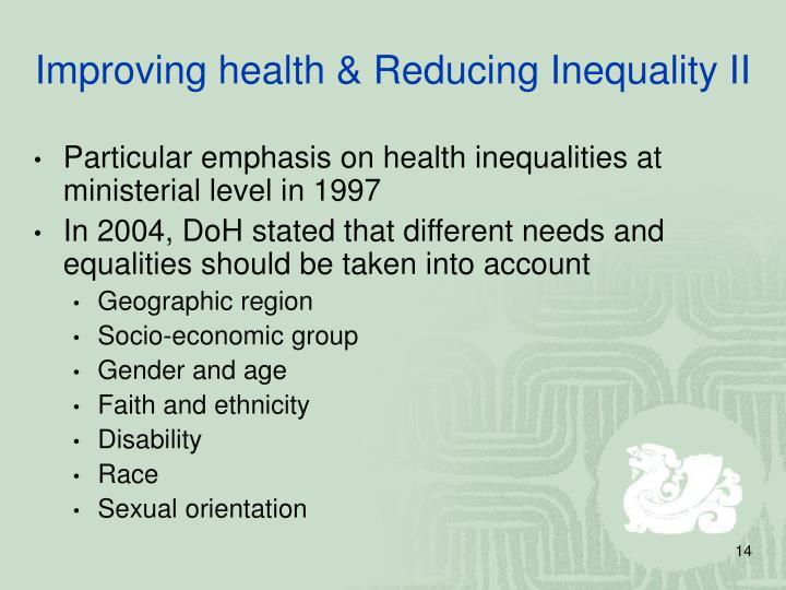 Improving health & Reducing Inequality II