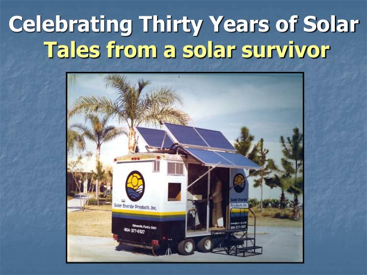 Celebrating thirty years of solar tales from a solar survivor