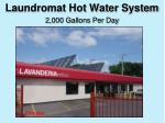 laundromat hot water system 2 000 gallons per day