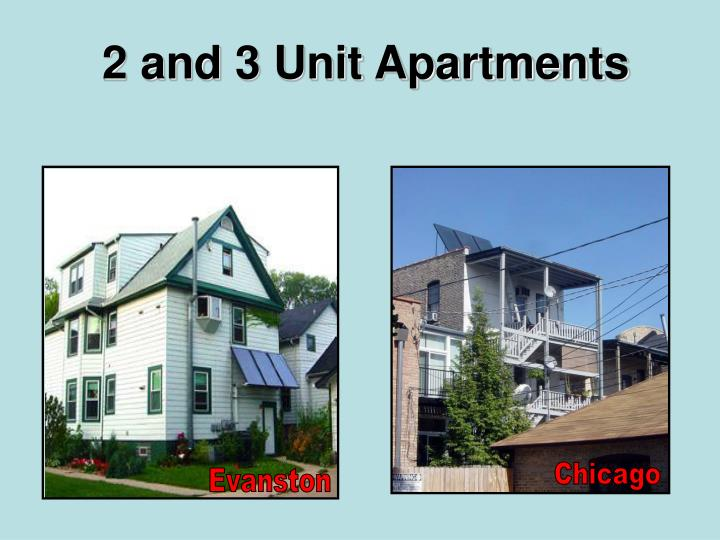 2 and 3 Unit Apartments