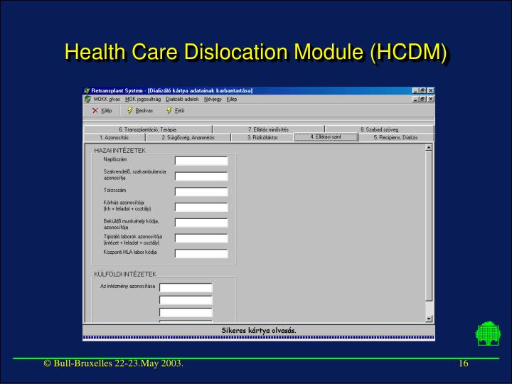 Health Care Dislocation Module (HCDM)